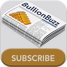 Subscribe to the weekly BullionBuzz eNewsletter