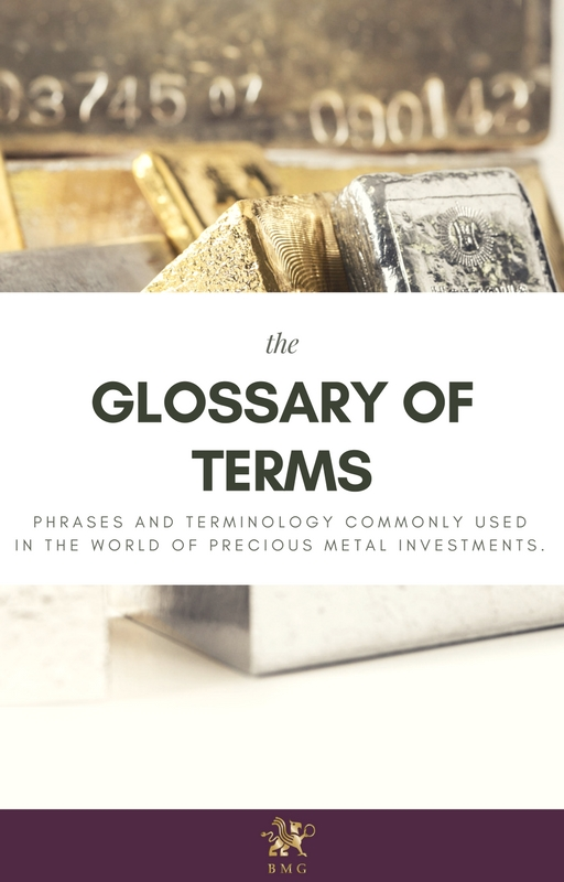 Glossary of Precious Metals Terms | BMG DIY Investor