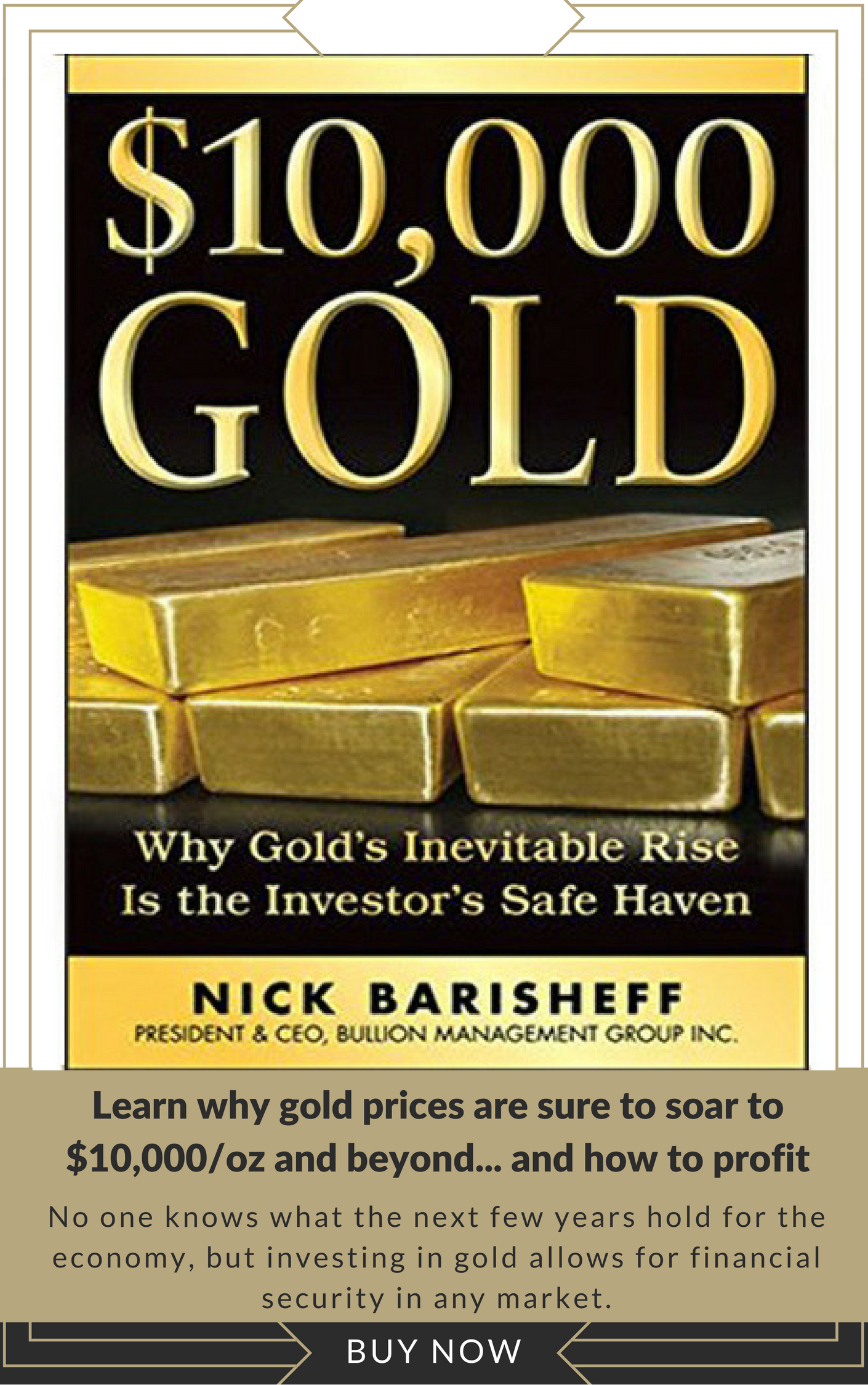Order Nick Barisheff's $10,000 Gold Book Now!